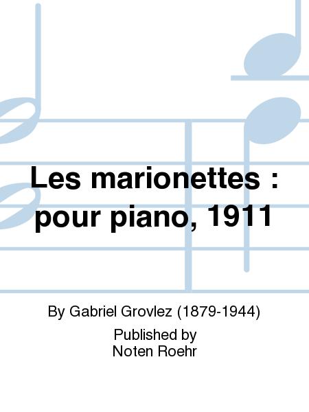 Les marionettes : pour piano, 1911
