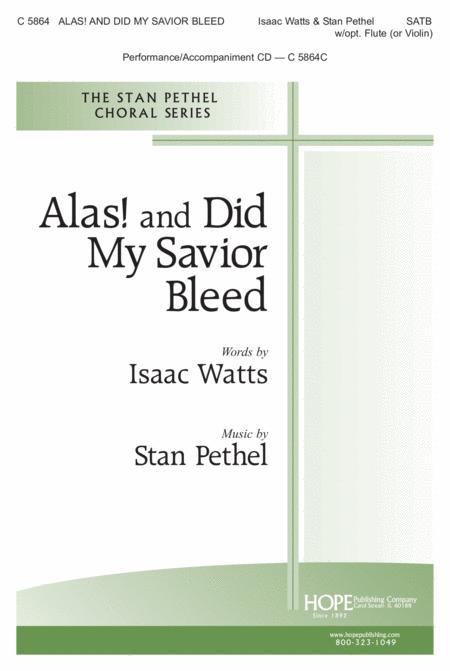 Alas! and Did My Savior Bleed