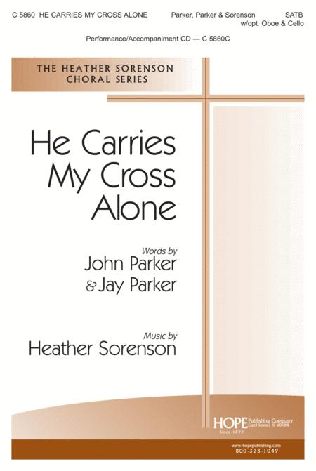He Carries My Cross Alone