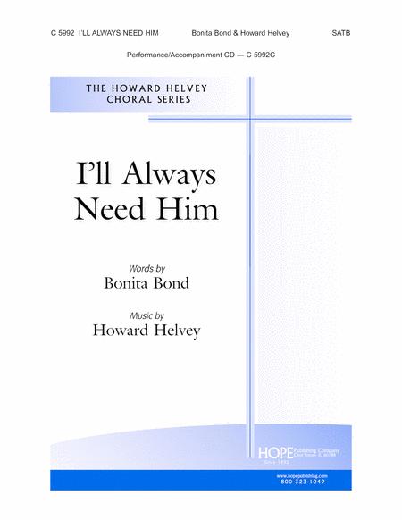 I'll Always Need Him
