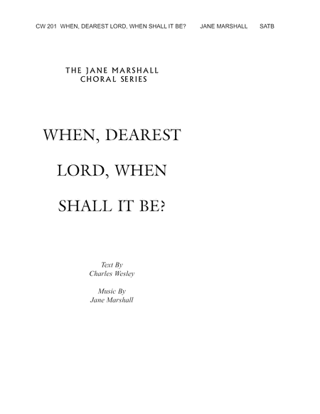 When, Dearest Lord, When Shall It Be?