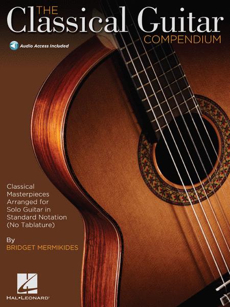 The Classical Guitar Compendium - Classical Masterpieces Arranged for Solo Guitar
