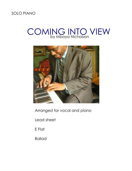 Coming Into View (E Flat; Arrangement: Vocal/Piano lead sheet)