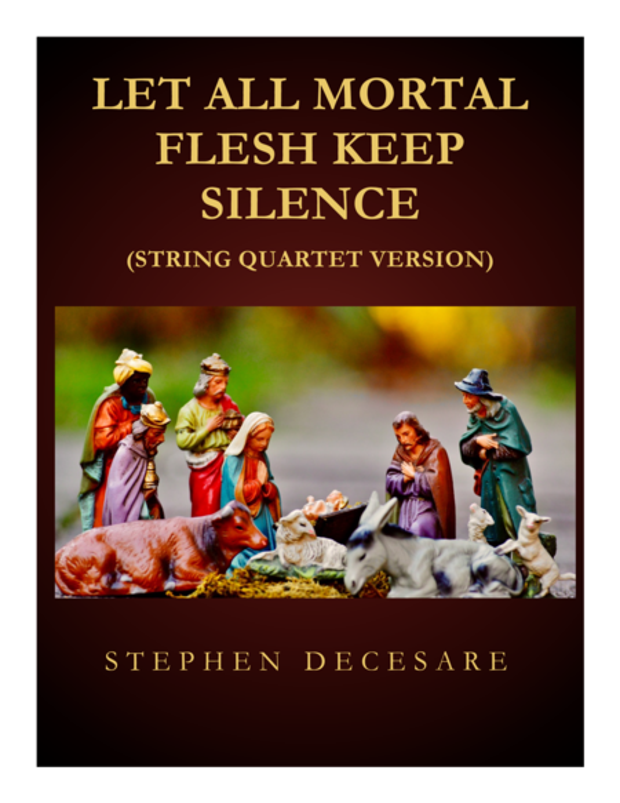 Let All Mortal Flesh Keep Silence (for String Quartet)