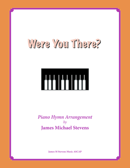 Were You there? (Piano Hymn Arrangement)