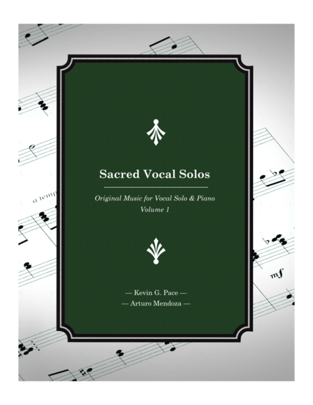 Sacred Vocal Solos for soprano or tenor solo with piano accompaniment - Volume 1