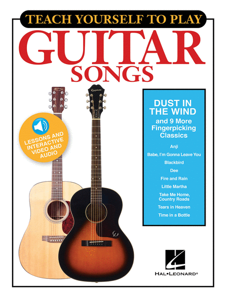 Teach Yourself to Play Guitar Songs: Dust in the Wind & 9 More Fingerpicking Classics