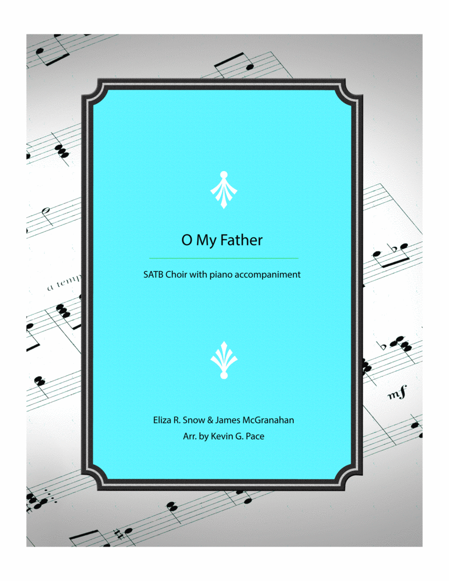 O My Father - SATB Choir