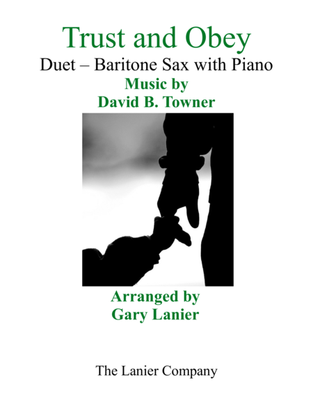 Gary Lanier: TRUST AND OBEY (Duet – Baritone Sax & Piano with Parts)