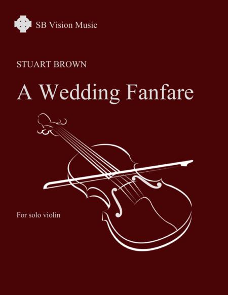 A Wedding Fanfare for solo violin