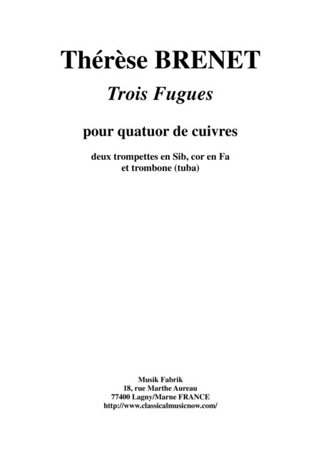 Thérèse Brenet : Three Fugues for two Bb trumpets, horn and trombone (tuba)