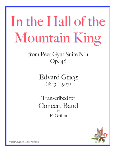 In the Hall of the Mountain King, by Edvard Grieg, transcribed for Concert Band by F. Griffin.