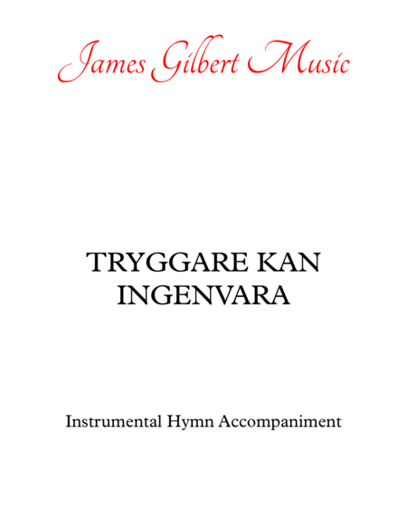 TRYGGARE KAN INGEN  VARA (Children of the Heavenly Father)