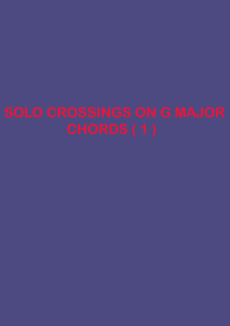 Anyone Can Play Guitar - 32 SOLO CROSSINGS ON G major CHORD - FOR ALL GENRES - FOR ALL INSTRUMENTS - FOR DECORATING MELODY AND IMPROVISATION - 1 PAGE