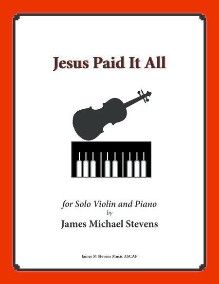 Jesus Paid It All (with Jesus Loves Me) Violin & Piano