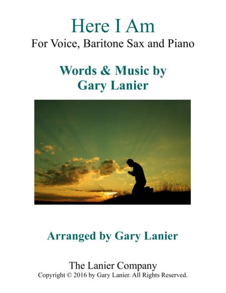 Gary Lanier: HERE I AM (Worship - For Voice, Baritone Sax and Piano)