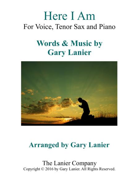 Gary Lanier: HERE I AM (Worship - For Voice, Tenor Sax and Piano)