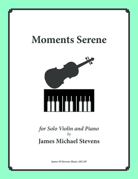 Moments Serene (Solo Violin & Piano)