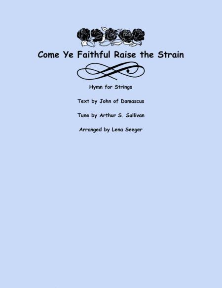 Come Ye Faithful Raise the Strain (String Orchestra)