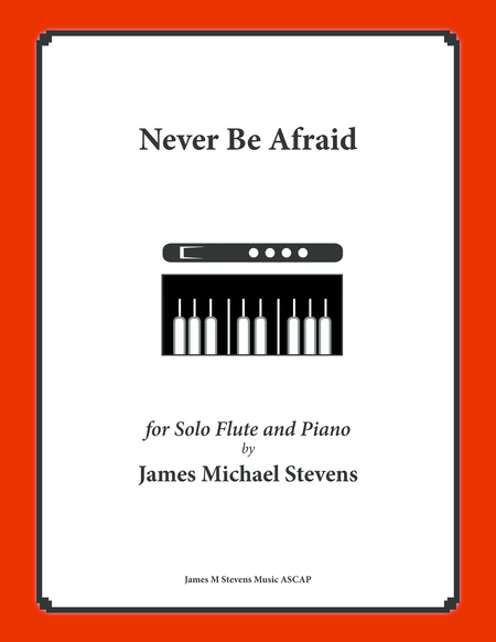 Never Be Afraid (Solo Flute & Piano)