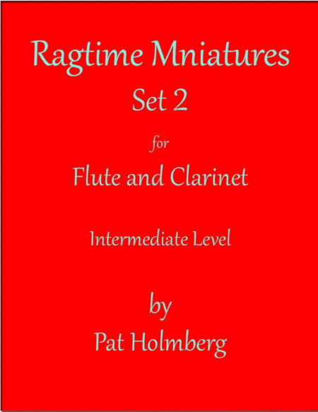 Ragtime Miniatures Duets Set 2 for Flute and Clarinet