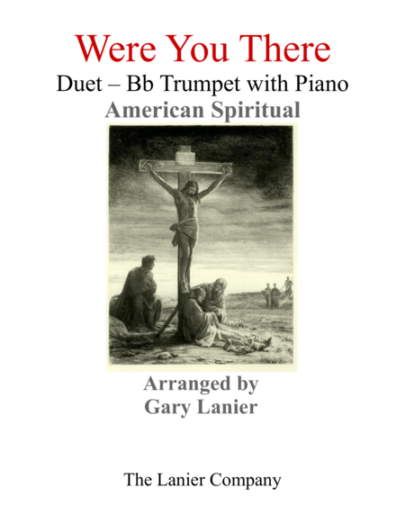 Gary Lanier: WERE YOU THERE (Duet – Bb Trumpet & Piano with Parts)