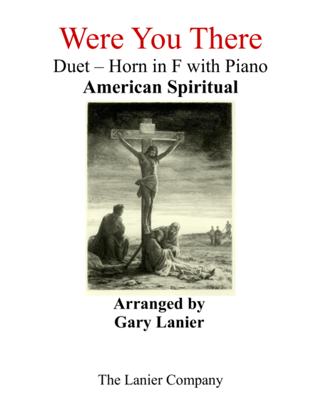 Gary Lanier: WERE YOU THERE (Duet –  Horn in F & Piano with Parts)