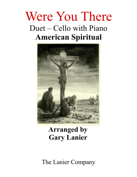 Gary Lanier: WERE YOU THERE (Duet –  Cello & Piano with Parts)