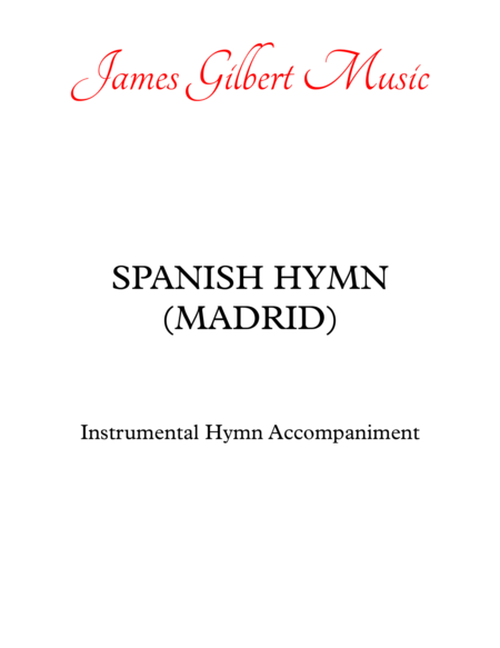 SPANISH HYMN [MADRID] (Come, Christians, Join To Sing)