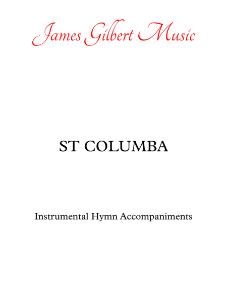 ST COLUMBA (The King Of Love My Shepherd Is)