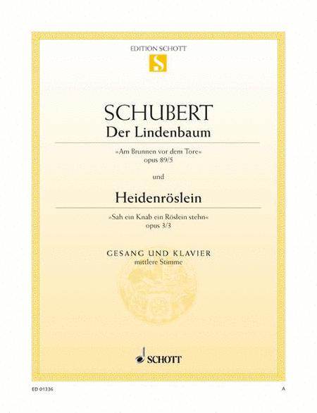 Der Lindenbaum, Op. 89/5 D 911/5 / Heidenroslein E major, Op. 3/3 D 257