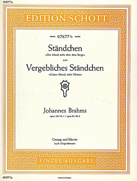 Standchen / Vergebliches Standchen, Op. 106/1 and 84/4