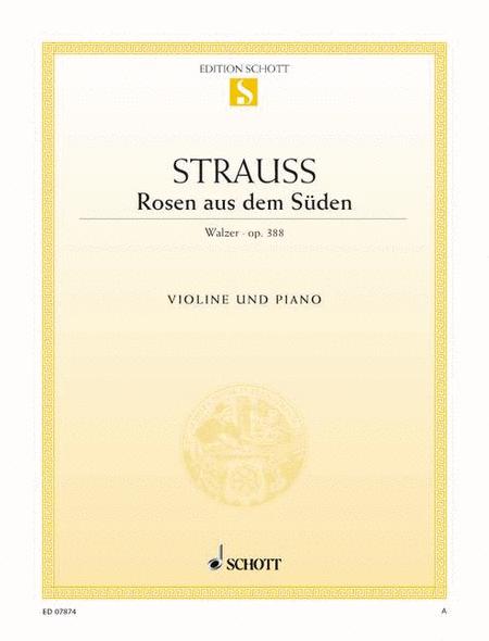 Rosen aus dem Suden, Op. 388