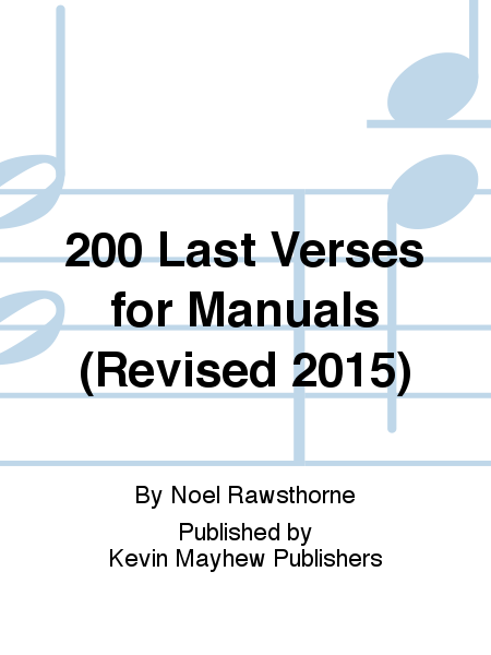 200 Last Verses for Manuals (Revised 2015)