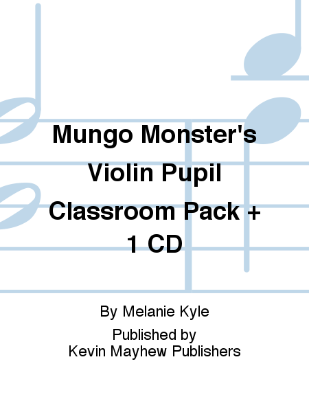 Mungo Monster's Violin Pupil Classroom Pack + 1 CD