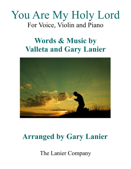 Gary Lanier: YOU ARE MY HOLY LORD (Worship - For Voice, Violin and Piano with Parts)