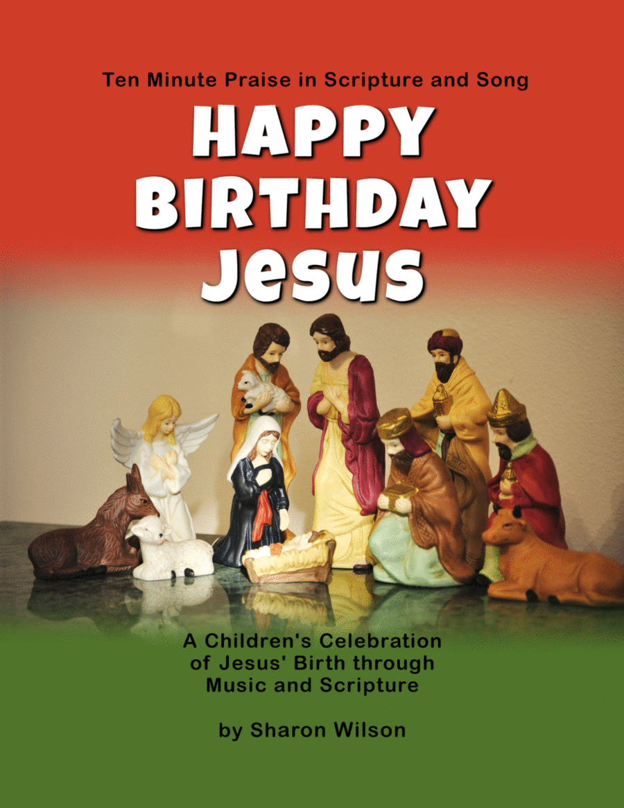 Ten Minute Praise in Scripture and Song--Happy Birthday Jesus (Children's Program)