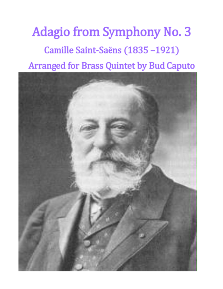 Adagio from Sym. No. 3 Camille Saint-Saëns  for Brass Quintet