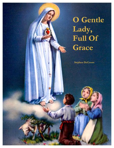 O Gentle Lady, Full Of Grace