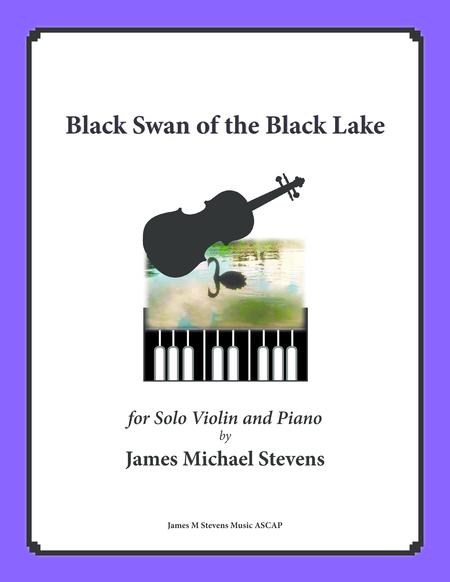 Black Swan of the Black Lake (Solo Violin & Piano)