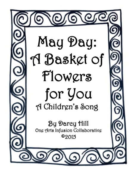 May Day: A Basket Of Flowers For You A Children's Song