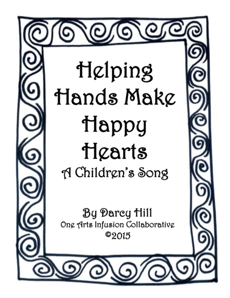 Helping Hands Make Happy Hearts A Children's Song