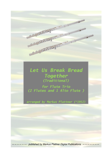 'Let Us Break Bread Together' for Flute Trio (2 flutes and alto flute)