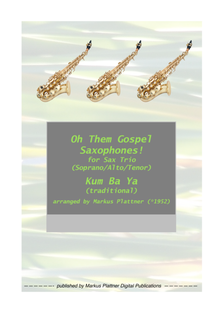 'Kum Ba Ya' for Saxophone Trio (soprano, alto, tenor)