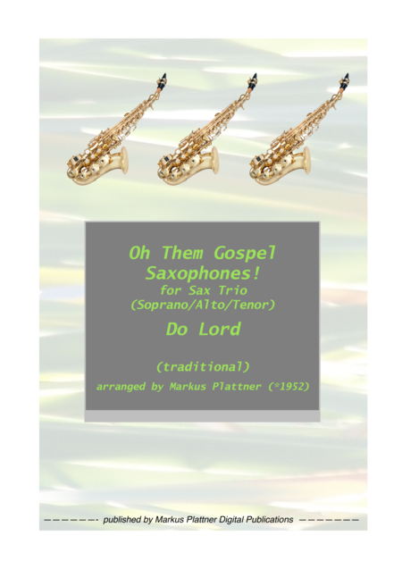 'Do Lord' for Saxophone Trio (soprano, alto, tenor)