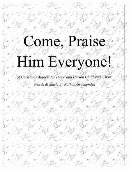 Come, Praise Him Everyone!