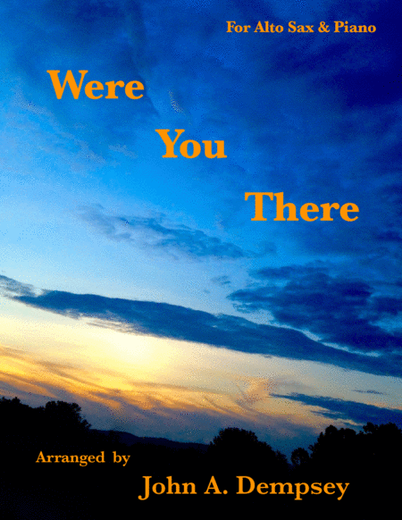 Were You There (Easter Alto Sax and Piano)
