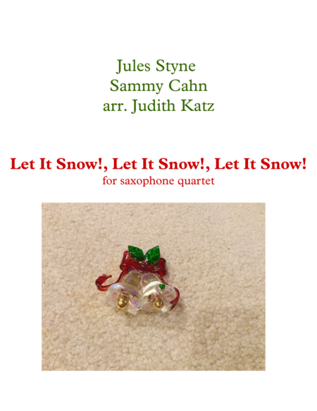 Let It Snow!, Let It Snow!, Let It Snow! - for saxophone quartet