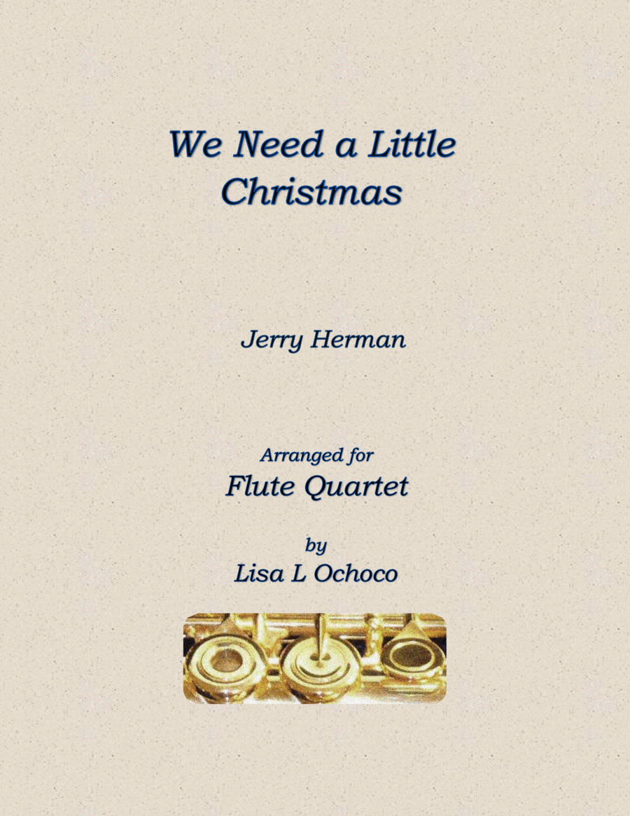 We Need a Little Christmas for Flute Quartet