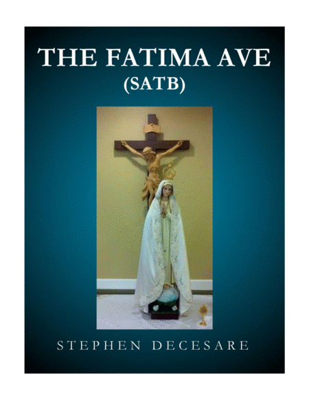 The Fatima Ave (for Soprano Solo and SATB)